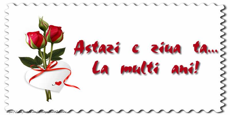 Felicitari aniversare De La Multi Ani - Astazi e ziua ta... La multi ani!