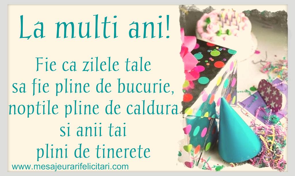 Felicitari aniversare De Zi De Nastere - Fie ca zilele tale sa fie pline de bucurie, noptile pline de caldura si anii tai plini de tinerete