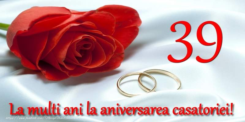 Felicitari Aniversare Casatorie 39 ani