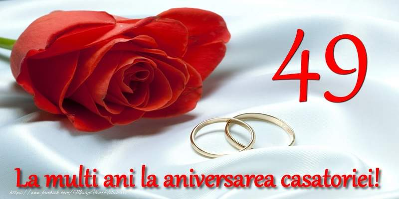 Felicitari Aniversare Casatorie 49 ani