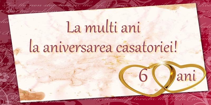 Felicitari aniversare De Casatorie - La multi ani la aniversarea casatoriei! 6 ani