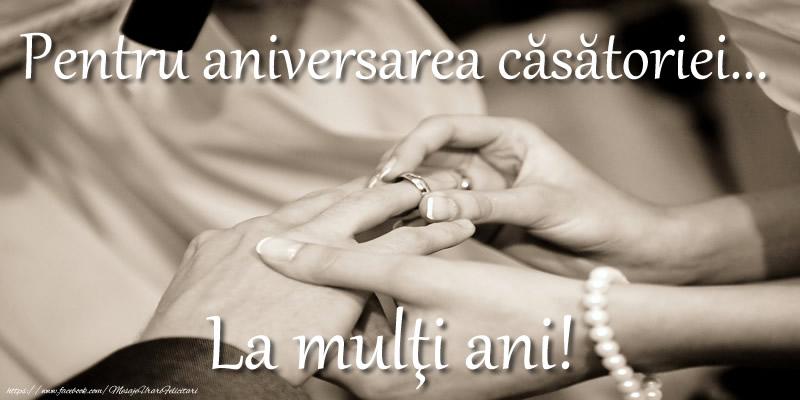 Felicitari aniversare De Casatorie - Pentru aniversarea căsătoriei... La mulţi ani!