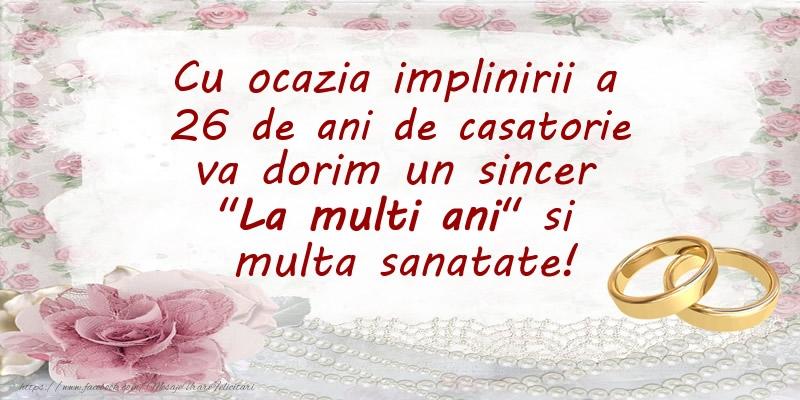 Felicitari aniversare De Casatorie - Cu ocazia implinirii a 26 ani de casatorie va dorim un sincer La multi ani si  multa sanatate!