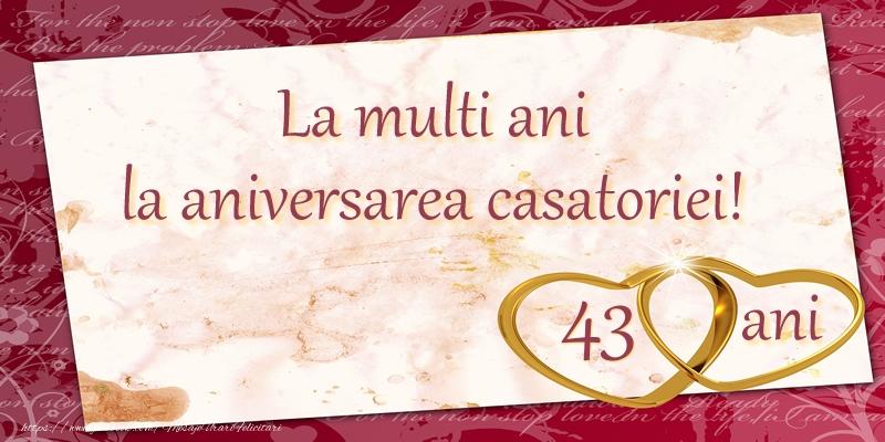 Felicitari aniversare De Casatorie - La multi ani la aniversarea casatoriei! 43 ani