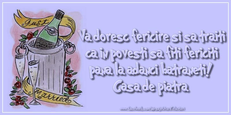 Felicitari aniversare De Casatorie - Va doresc fericire si sa traiti ca in povesti sa fiti fericiti pana la adanci batraneti!  Casa de piatra