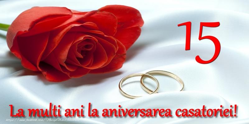 Felicitari aniversare De Casatorie - 15 ani La multi ani la aniversarea casatoriei!