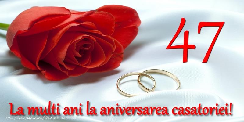 Felicitari aniversare De Casatorie - 47 ani La multi ani la aniversarea casatoriei!