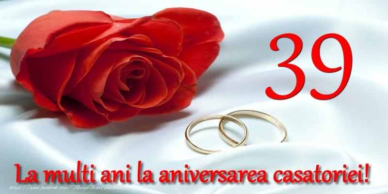 Felicitari aniversare De Casatorie - 39 ani La multi ani la aniversarea casatoriei!