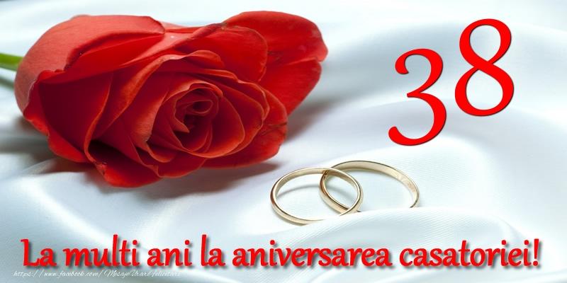 Felicitari aniversare De Casatorie - 38 ani La multi ani la aniversarea casatoriei!