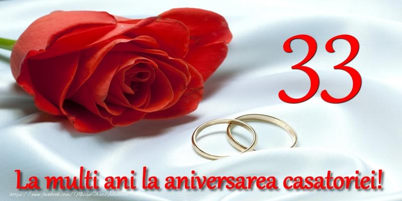 Felicitari aniversare De Casatorie - 33 ani La multi ani la aniversarea casatoriei!
