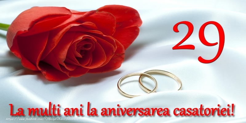 Felicitari aniversare De Casatorie - 29 ani La multi ani la aniversarea casatoriei!
