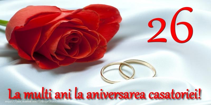 Felicitari aniversare De Casatorie - 26 ani La multi ani la aniversarea casatoriei!