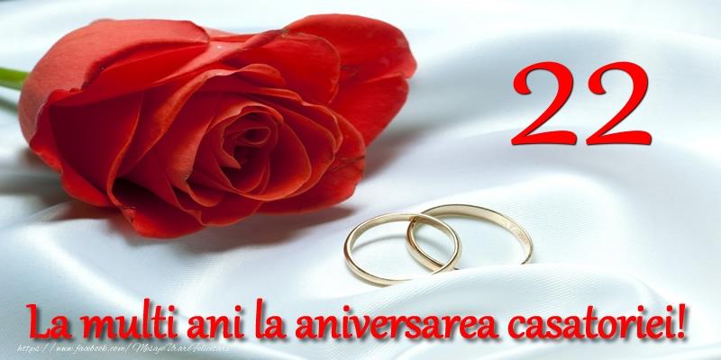 Felicitari aniversare De Casatorie - 22 ani La multi ani la aniversarea casatoriei!