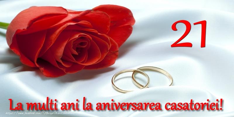 Felicitari aniversare De Casatorie - 21 ani La multi ani la aniversarea casatoriei!