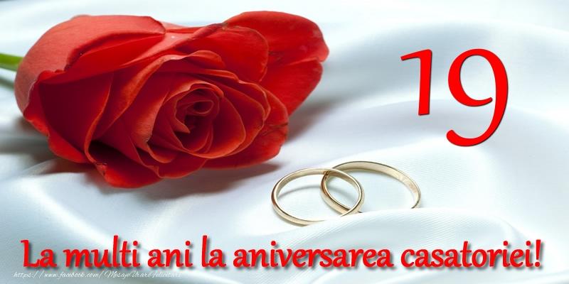 Felicitari aniversare De Casatorie - 19 ani La multi ani la aniversarea casatoriei!