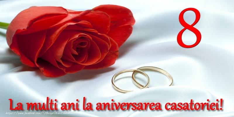 Felicitari aniversare De Casatorie - 8 ani La multi ani la aniversarea casatoriei!