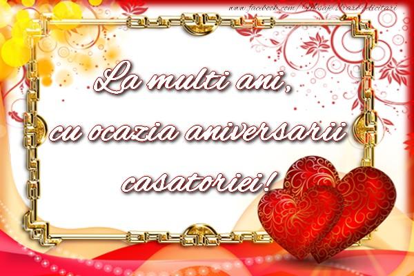 Felicitari aniversare De Casatorie - La multi ani, cu ocazia aniversarii casatoriei!