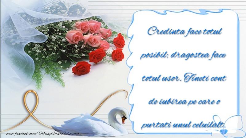 Felicitari aniversare De Casatorie - Credinta face totul posibil dragostea face totul usor