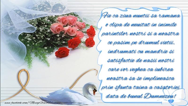 Felicitari aniversare De Casatorie - Fie ca ziua nuntii sa ramana o clipa de neuitat in inimile parintilor nostri si a noastra ce pasim pe drumul vietii
