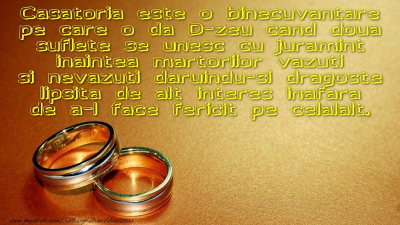 Felicitari aniversare De Casatorie - Casatoria este o binecuvantare pe care o da D-zeu cand doua suflete se unesc cu juramint inaintea martorilor