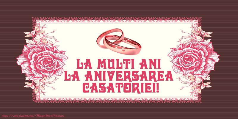 Felicitari aniversare De Casatorie - La multi ani la aniversarea casatoriei!