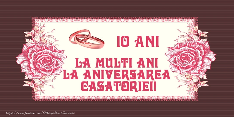 Felicitari aniversare De Casatorie - 10 ani La multi ani la aniversarea casatoriei!