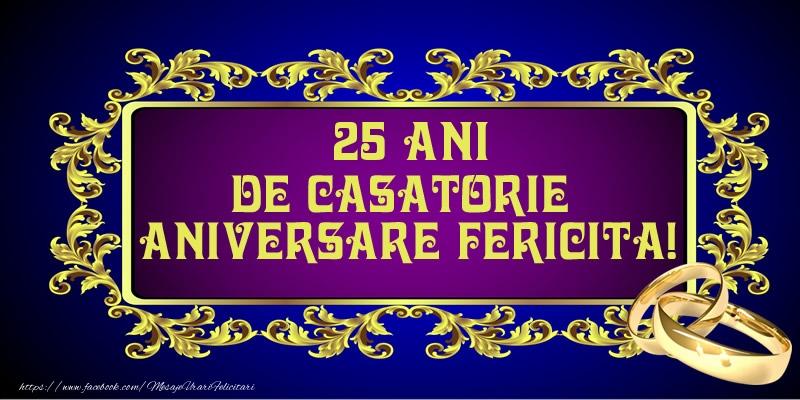 Felicitari aniversare De Casatorie - 25 ani de Casatorie Aniversare Fericita!