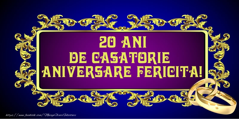 Felicitari aniversare De Casatorie - 20 ani de Casatorie Aniversare Fericita!