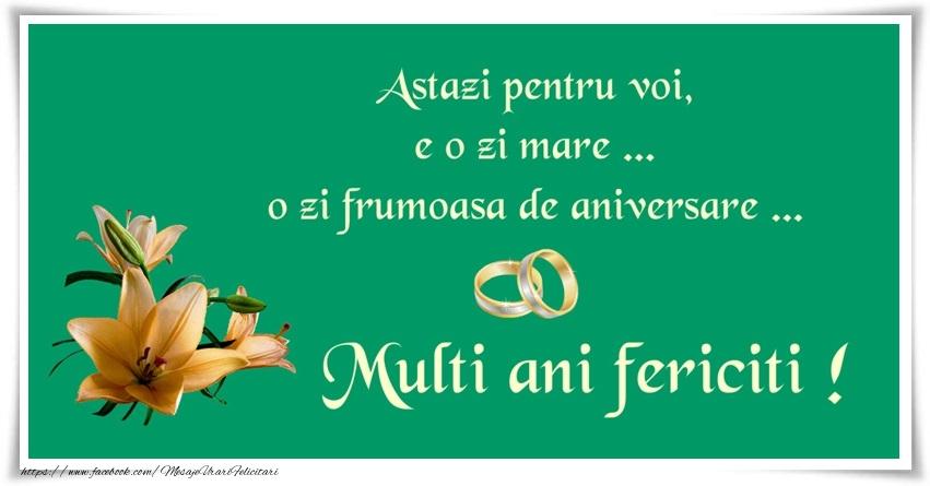 Felicitari aniversare De Casatorie - Astazi pentru voi e o zi mare... o zi frumoasa de aniversare... Multi ani fericiti!