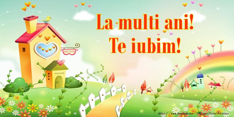 Felicitari aniversare Pentru Copii - La multi ani! Te iubim!