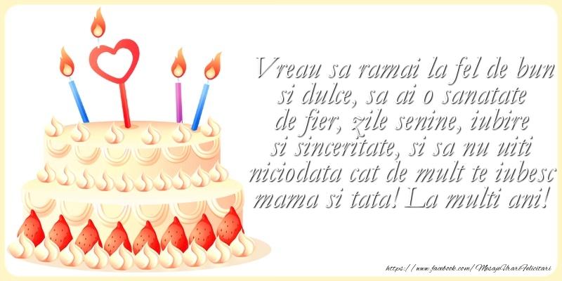 Felicitari aniversare Pentru Copii - Sa nu uiti niciodata cat de mult te iubesc mama si tata!