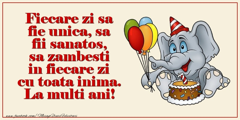 Felicitari aniversare Pentru Copii - Fiecare zi sa fie unica, sa fii sanatos