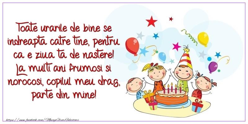 Felicitari aniversare Pentru Copii - La multi ani frumosi si norocosi, copilul meu drag, parte din mine!