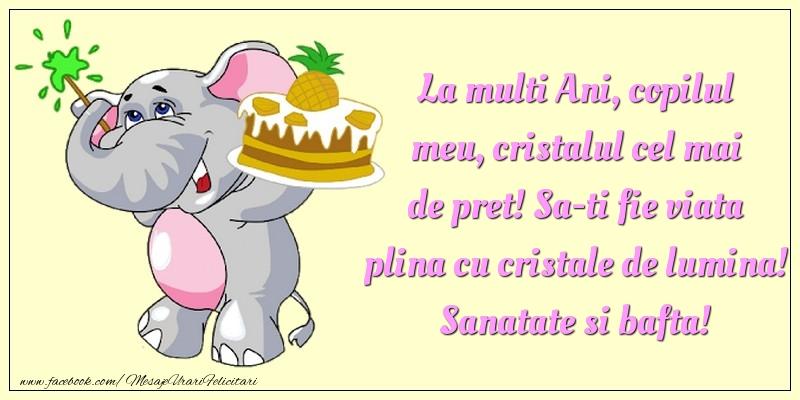 Felicitari aniversare Pentru Copii - La multi Ani, copilul meu, cristalul cel mai de pret!