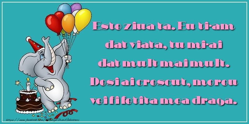 Felicitari aniversare Pentru Copii - Este ziua ta. Eu ti-am dat viata