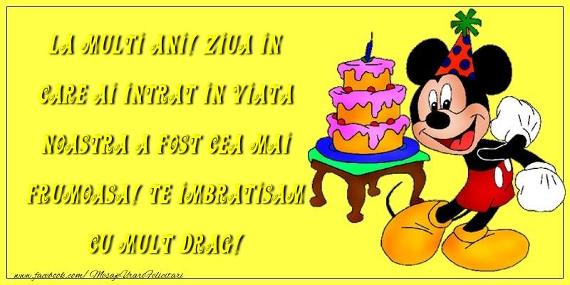 Felicitari aniversare Pentru Copii - La Multi Ani! Ziua in care ai intrat in viata noastra a fost cea mai frumoasa!