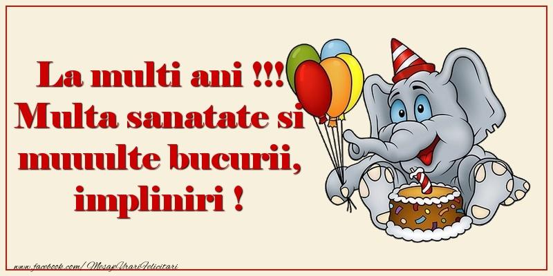 Felicitari aniversare Pentru Copii - La multi ani !!! Multa sanatate si muuulte bucurii, impliniri !