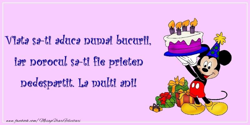 Felicitari aniversare Pentru Copii - Viata sa-ti aduca numai bucurii