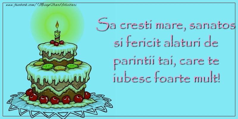 Felicitari aniversare Pentru Copii - Sa cresti mare, sanatos si fericit alaturi de parintii t