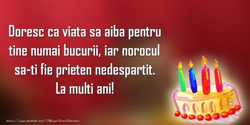 Felicitari aniversare Pentru Copii - Doresc ca viata sa aiba pentru tine numai bucurii, iar norocul sa-ti fie prieten nedespartit. La multi ani!