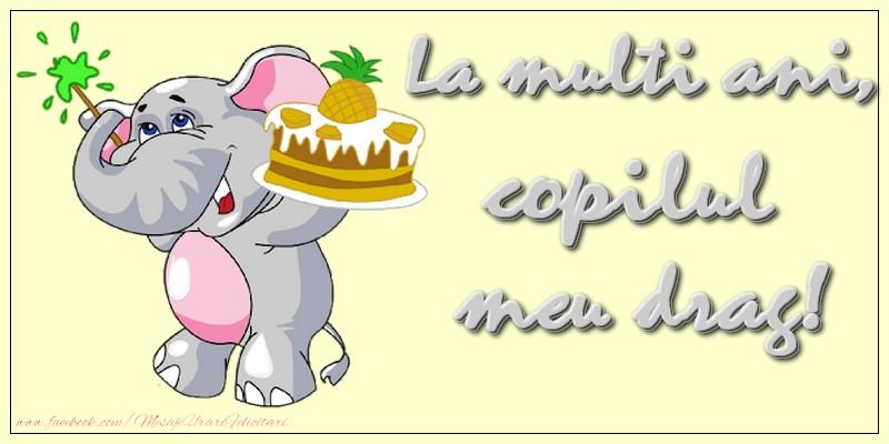 Felicitari aniversare Pentru Copii - La multi ani, copilul meu drag!