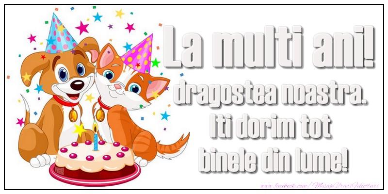 Felicitari aniversare Pentru Copii - La multi ani, dragostea noastra. Iti dorim tot binele din lume!