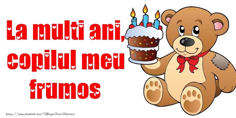 Felicitari aniversare Pentru Copii - La multi ani, copilul meu frumos
