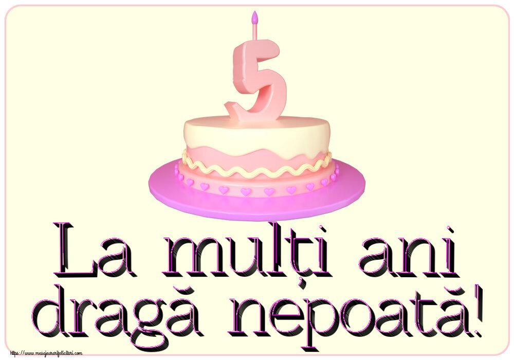 Felicitari aniversare Pentru Copii - La mulți ani dragă nepoată! ~ Tort 5 ani