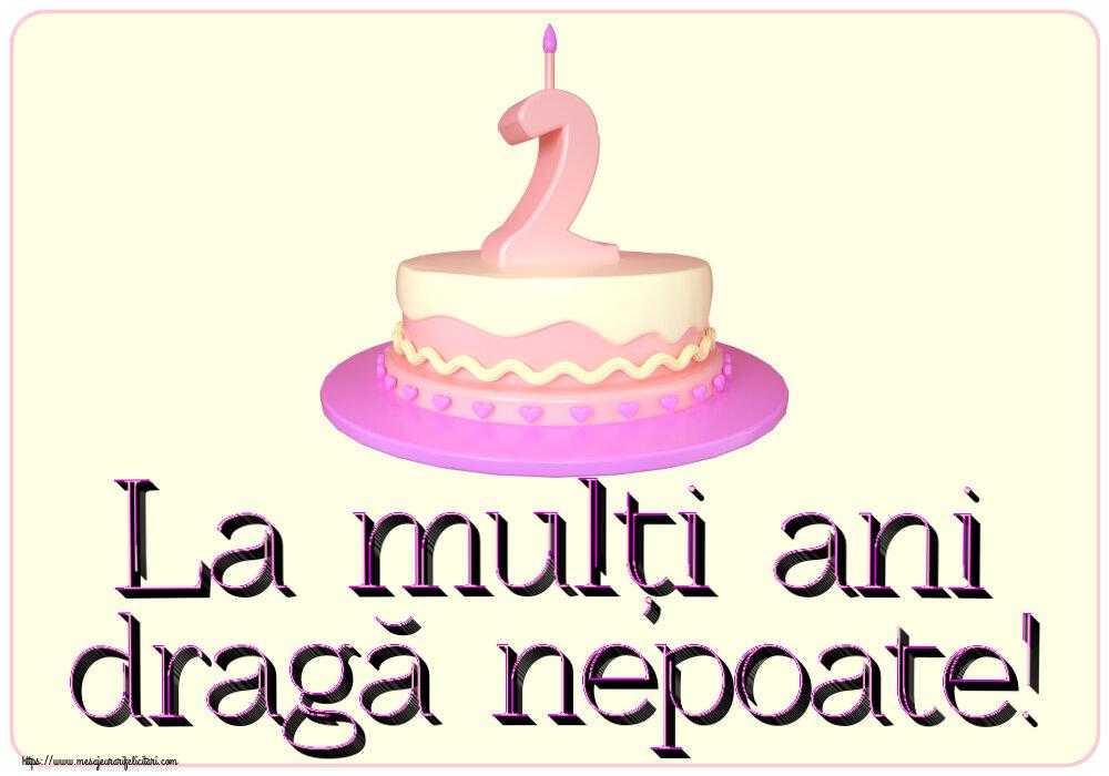 Felicitari aniversare Pentru Copii - La mulți ani dragă nepoate! ~ Tort 2 ani