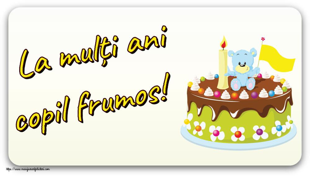 Felicitari aniversare Pentru Copii - La mulți ani copil frumos!