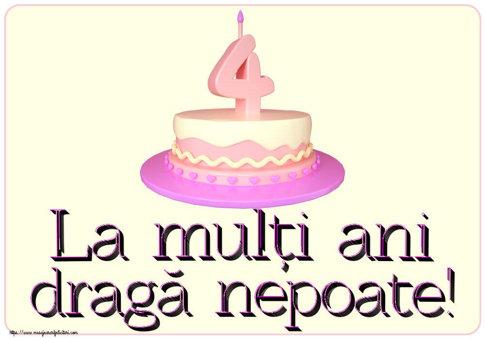 Felicitari aniversare Pentru Copii - La mulți ani dragă nepoate! ~ Tort 4 ani