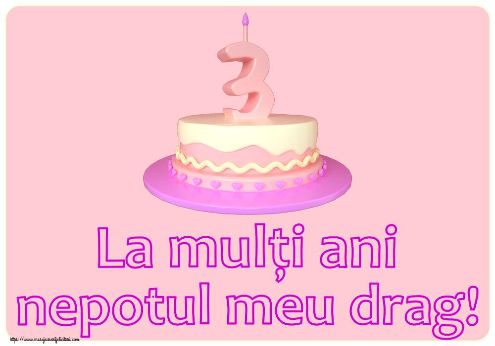 Felicitari aniversare Pentru Copii - La mulți ani nepotul meu drag! ~ Tort 3 ani