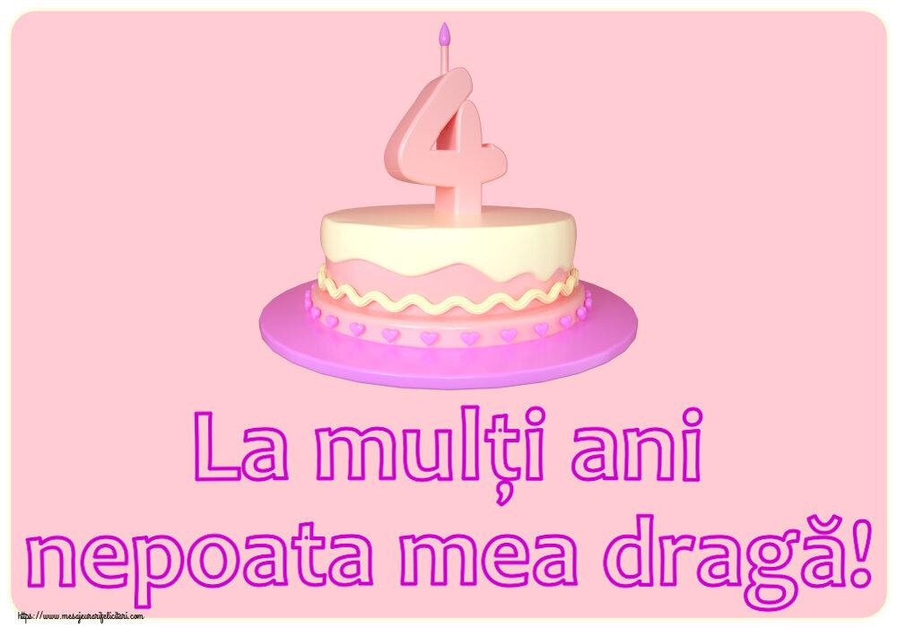 Felicitari aniversare Pentru Copii - La mulți ani nepoata mea dragă! ~ Tort 4 ani