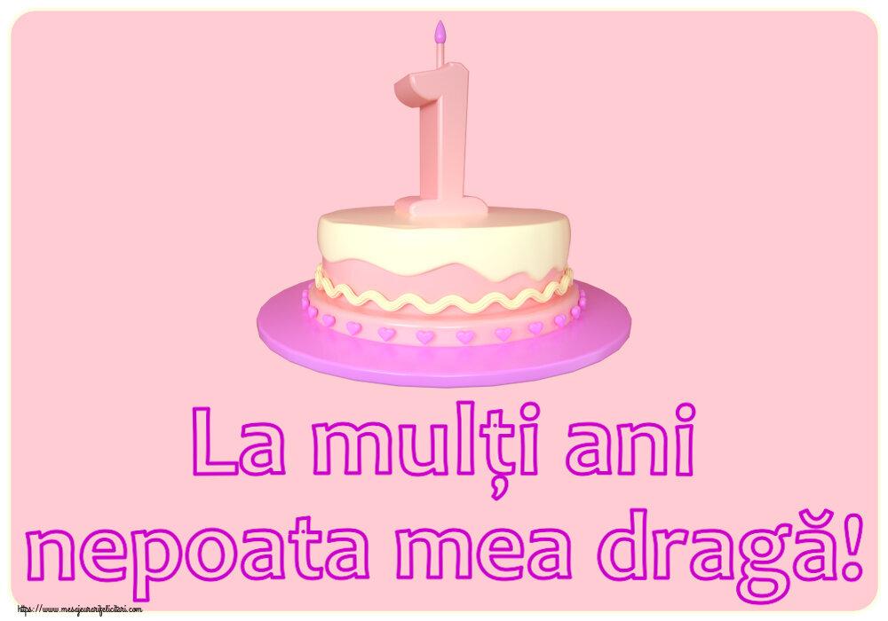 Felicitari aniversare Pentru Copii - La mulți ani nepoata mea dragă! ~ Tort 1 an